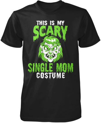 This Is My Scary Single Mom Costume T-Shirt