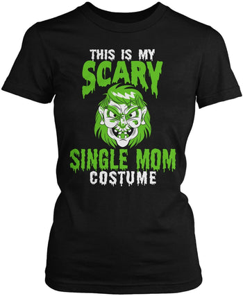 This Is My Scary Single Mom Costume Women's Fit T-Shirt
