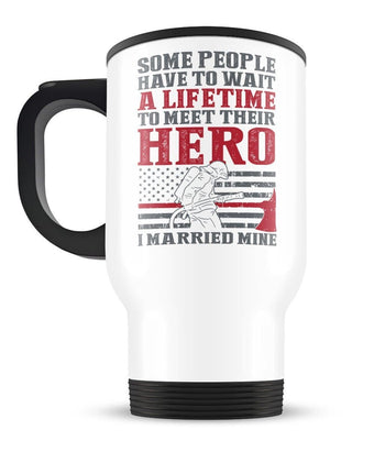 I Married My Firefighter Hero - Travel Mug - Travel Mugs