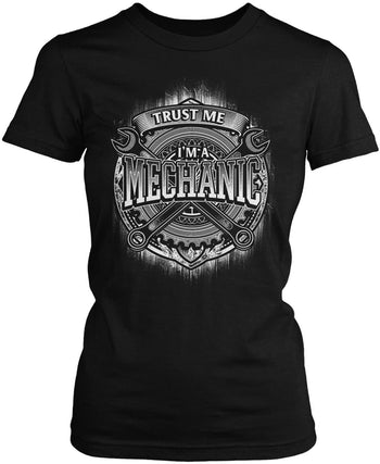 Trust Me I'm a Mechanic - Women's Fit T-Shirt