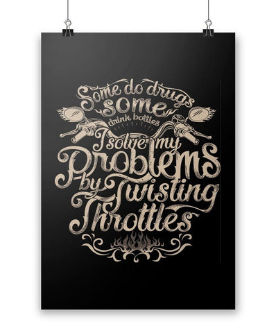 I Solve Problems by Twisting Throttles - Poster - Posters
