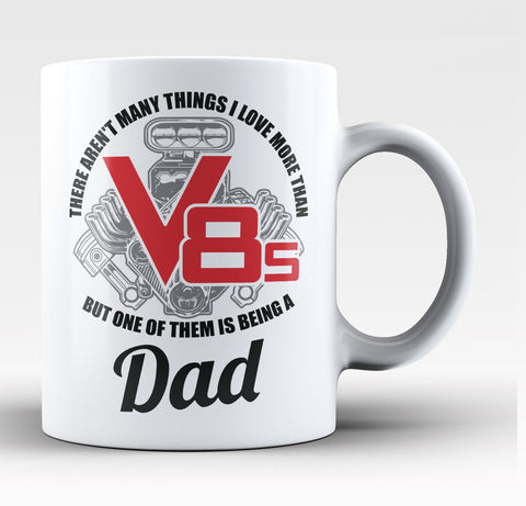This Dad Loves V8s - Coffee Mug / Tea Cup