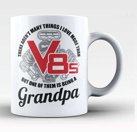 This Grandpa Loves V8s - Coffee Mug / Tea Cup