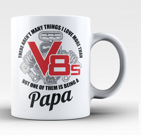 This Papa Loves V8s - Coffee Mug / Tea Cup