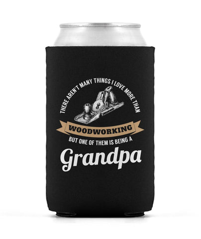 This Grandpa Loves Woodworking - Can Cooler