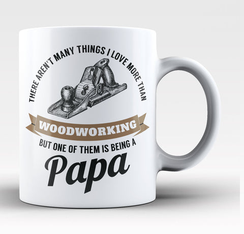This Papa Loves Woodworking - Coffee Mug / Tea Cup
