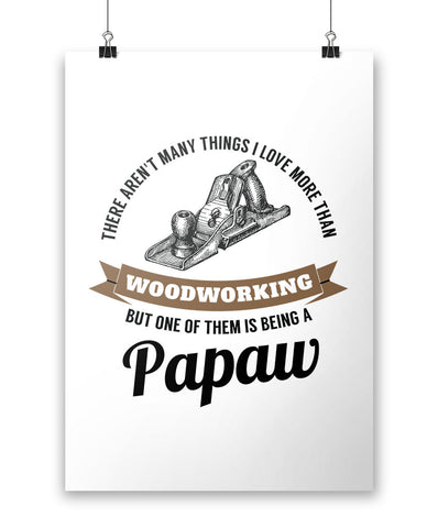 This Papaw Loves Woodworking - Poster