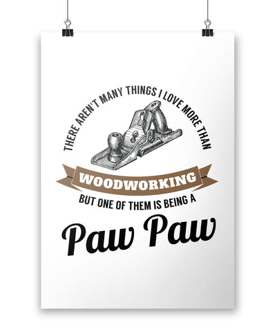 This Paw Paw Loves Woodworking - Poster