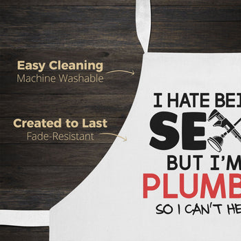 I Hate Being Sexy But I'm a Plumber - Apron - Aprons