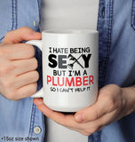 I Hate Being Sexy But I'm a Plumber - Mug - Coffee Mugs