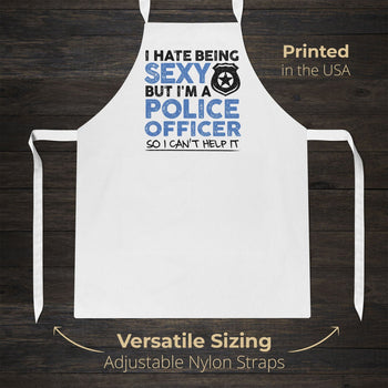 I Hate Being Sexy But I'm a Police Officer - Apron - Aprons