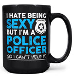 I Hate Being Sexy But I'm a Police Officer - Mug - Coffee Mugs