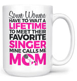 Favorite Singer - Mine Calls Me Mom - Mug - Coffee Mugs