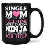 Single Mom Multitasking Ninja - Mug - Black / Large - 15oz