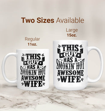 This Guy Has a Smokin' Hot Awesome Wife - Mug - [variant_title]