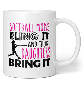 Softball Moms Bling it & Their Daughters Bring it - Mug / Tea Cup