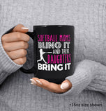 Softball Moms Bling it & Their Daughters Bring it - Mug - [variant_title]
