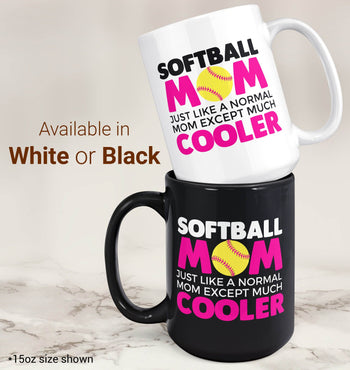 I'm a Softball Mom Except Much Cooler - Mug - [variant_title]