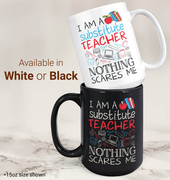 Substitute Teacher Nothing Scares Me - Mug - [variant_title]