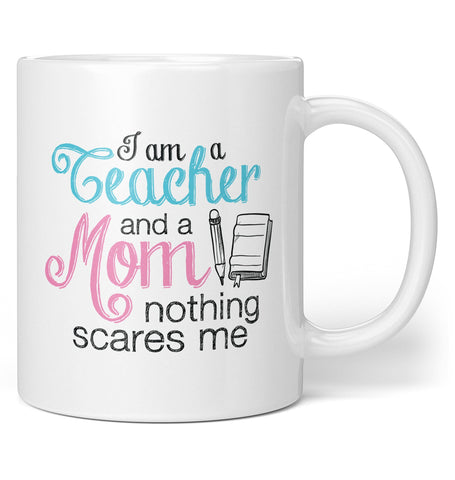 Teacher (Nickname) Nothing Scares Me - Personalized Mug / Tea Cup