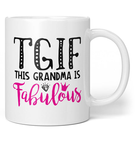 This Grandma Is Fabulous - Coffee Mug / Tea Cup