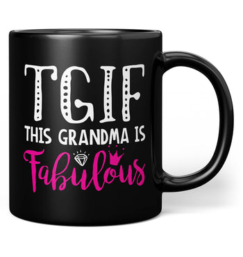 This Grandma Is Fabulous - Mug - Black / Regular - 11oz
