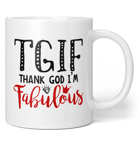Thank God I'm Fabulous - Coffee Mug / Tea Cup