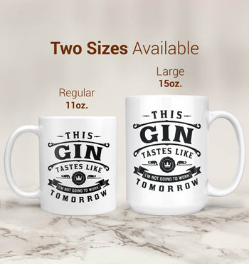 This Gin Tastes Like I'm Not Going To Work Tomorrow - Mug - [variant_title]