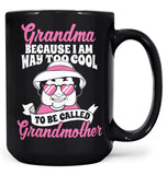 Too Cool to Be Called Grandmother - Personalized Mug - Black / Large - 15oz