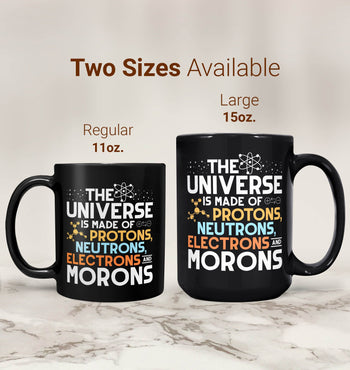 The Universe is Made of Morons - Mug - [variant_title]