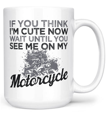 Wait Until You See Me On My Motorcycle - Mug - White / Large - 15oz