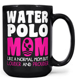 Loud and Proud Water Polo Mom - Mug - Black / Large - 15oz