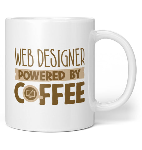 Web Designer Powered By Coffee - Coffee Mug / Tea Cup