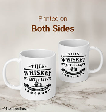 This Whiskey Tastes Like I'm Not Going To Work Tomorrow - Mug - [variant_title]