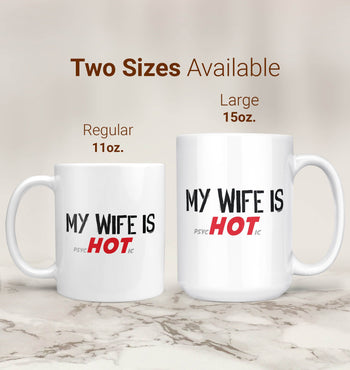 My Wife Is psycHOTic - Mug - [variant_title]