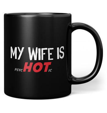 My Wife Is psycHOTic - Mug - Black / Regular - 11oz