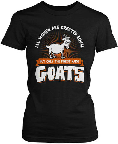 Only the Finest Women Raise Goats Women's Fit T-Shirt
