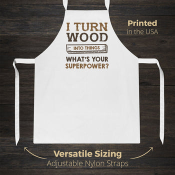 I Turn Wood Into Things What's Your Superpower - Apron - [variant_title]