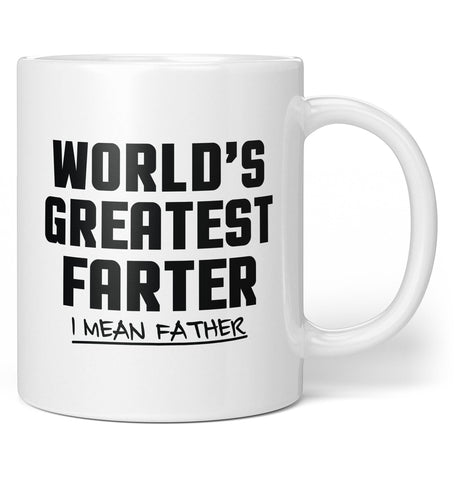World's Greatest Farter, I Mean Farther - Coffee Mug / Tea Cup