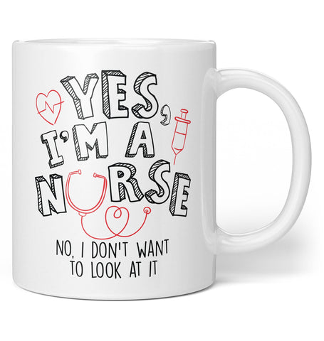 Yes I'm a Nurse - Coffee Mug / Tea Cup