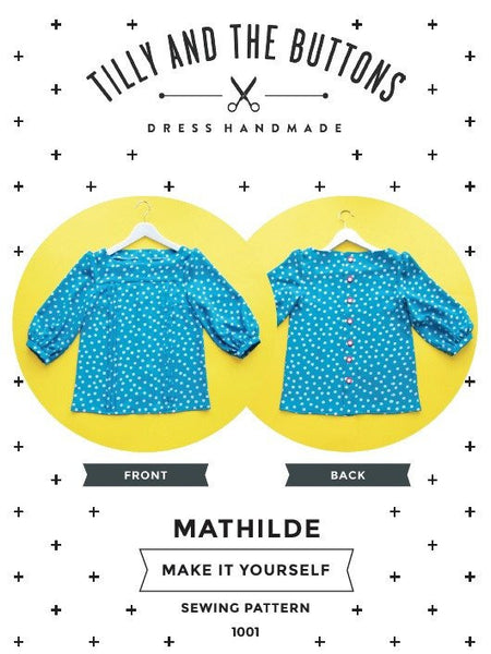 MATHILDE blouse - Tilly and the Buttons Dressmaking Pattern
