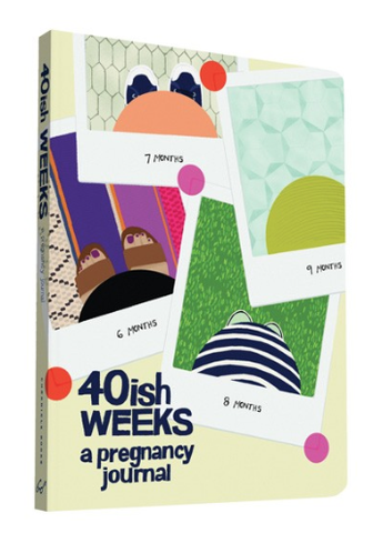 40ish Weeks A Pregnancy Journal  By Kate Pocrass - Belle Bellina  - 1