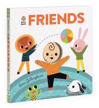 Busy Baby: Friends By Sara Gillingham - Belle Bellina