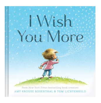 I Wish You More By Amy Krouse Rosenthal, Illustrated by Tom Lichtenheld - Belle Bellina
