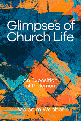 Glimpses of Church Life: An Exposition of Philemon