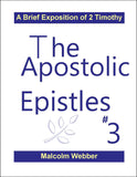 The Apostolic Epistles #3: A Brief Exposition of 2 Timothy