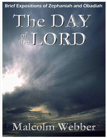 The Day of the Lord: Brief Expositions of Zephaniah and Obadiah
