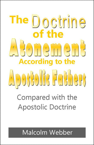 The Doctrine of the Atonement According to the Apostolic Fathers