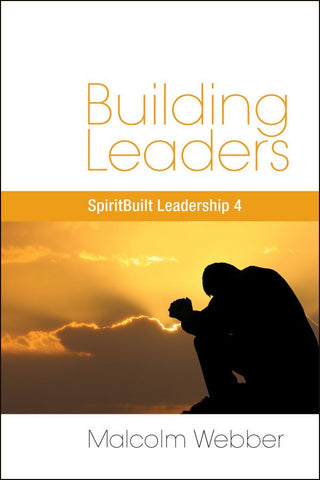 Building Leaders: SpiritBuilt Leadership 4 (eBook - PDF Download)