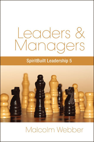 Leaders and Managers: SpiritBuilt Leadership 5